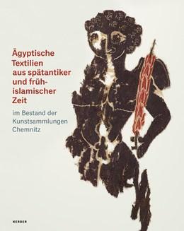 Abbildung von Ägyptische Textilien aus spätantiker und frühislamischer Zeit | 2018 | im Bestand der Kunstsammlungen...