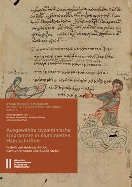 Abbildung von Hörander / Rhoby / Paul | Ausgewählte byzantinische Epigramme in illuminierten Handschriften | 2018 | Verse und ihre