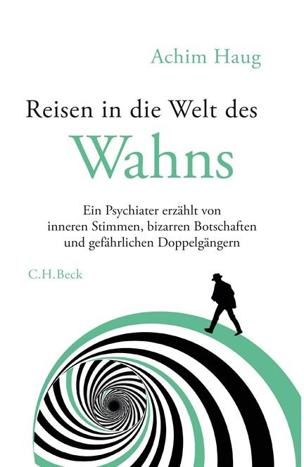 Cover: Achim Haug, Reisen in die Welt des Wahns