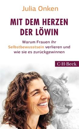 Abbildung von Onken, Julia | Mit dem Herzen der Löwin | 1. Auflage | 2018 | 6322 | beck-shop.de