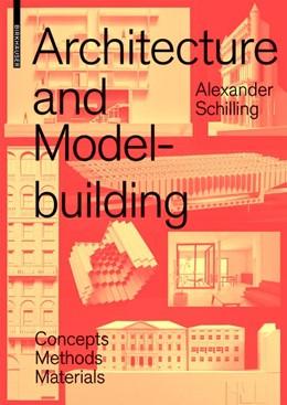 Abbildung von Schilling | Architecture and Model Building | 2018 | Concepts, Methods, Materials