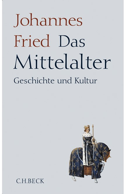 Cover: Johannes Fried, Das Mittelalter