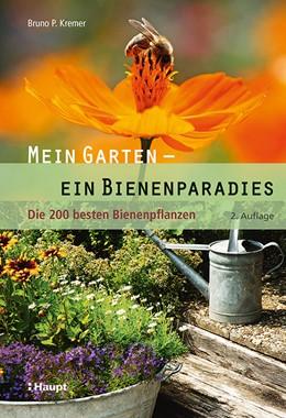 Abbildung von Kremer | Mein Garten - ein Bienenparadies | 2. Auflage 2018 | 2018 | Die 200 besten Bienenpflanzen