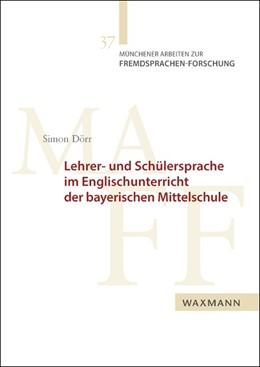 Abbildung von Dörr | Lehrer- und Schülersprache im Englischunterricht der bayerischen Mittelschule | 2018
