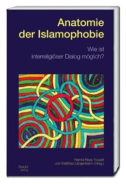 Abbildung von Yousefi / Langenbahn   Anatomie der Islamophobie   2018   Wie ist interreligiöser Dialog...