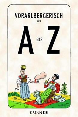 Abbildung von Krenn | Vorarlbergerisch von A bis Z | 1. Auflage | 2021 | beck-shop.de