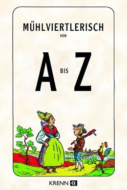 Abbildung von Krenn | Mühlviertlerisch von A bis Z | 1. Auflage | 2021 | beck-shop.de