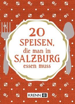 Abbildung von Krenn | 20 Speisen, die man in Salzburg essen muss | 1. Auflage | 2019 | beck-shop.de