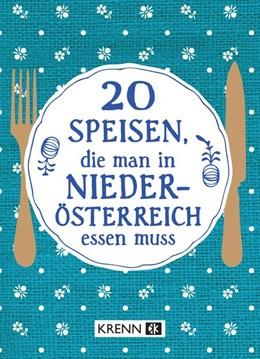 Abbildung von Krenn | 20 Speisen, die man in Niederösterreich essen muss | 1. Auflage | 2019 | beck-shop.de