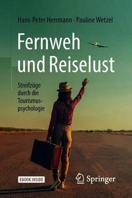 Abbildung von Herrmann / Wetzel | Fernweh und Reiselust - Streifzüge durch die Tourismuspsychologie | 1. Auflage | 2018 | beck-shop.de