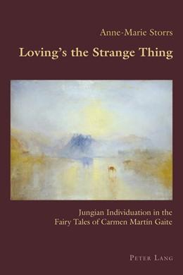 Abbildung von Storrs | Lovings the Strange Thing | 1. Auflage | 2017 | Jungian Individuation in the F...
