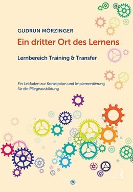 Abbildung von Mörzinger | Ein dritter Ort des Lernens: Lernbereich Training & Transfer | 2018 | Ein Leitfaden zur Konzeption u...