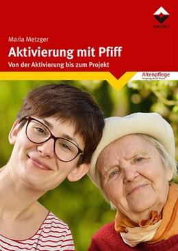 Abbildung von Metzger | Aktivierung mit Pfiff | 2018 | Von der Aktivierung bis zum Pr...