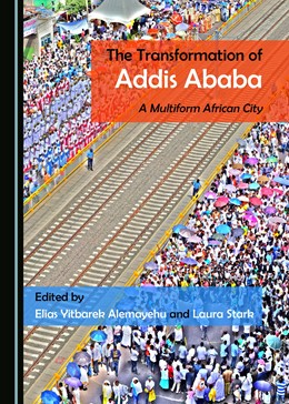 Abbildung von Alemayehu / Stark | The Transformation of Addis Ababa | 2018 | A Multiform African City