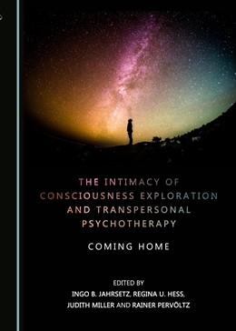 Abbildung von Jahrsetz / Hess | The Intimacy of Consciousness Exploration and Transpersonal Psychotherapy | 2. Auflage | 2018 | beck-shop.de