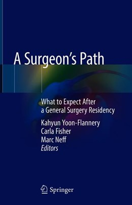 Abbildung von Yoon-Flannery / Fisher / Neff | A Surgeon's Path | 1st ed. 2018 | 2018 | What to Expect After a General...