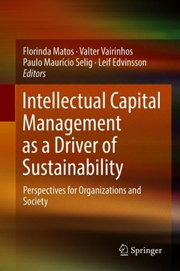 Abbildung von Matos / Vairinhos / Selig / Edvinsson | Intellectual Capital Management as a Driver of Sustainability | 1st ed. 2019 | 2018 | Perspectives for Organizations...