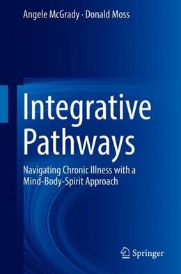 Abbildung von McGrady / Moss   Integrative Pathways   1st ed. 2018   2018   Navigating Chronic Illness wit...