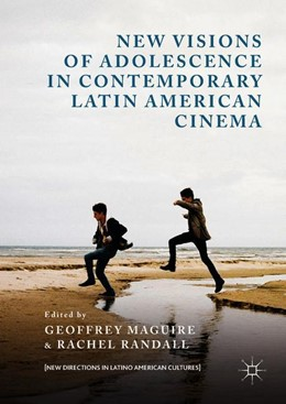 Abbildung von Maguire / Randall | New Visions of Adolescence in Contemporary Latin American Cinema | 1. Auflage | 2018 | beck-shop.de