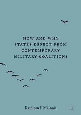 Abbildung von McInnis | How and Why States Defect from Contemporary Military Coalitions | 1st ed. 2020 | 2019