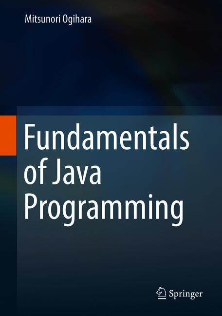 Fundamentals of Java Programming | Ogihara | 1st ed. 2018, 2018 | Buch (Cover)