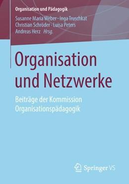 Abbildung von Weber / Truschkat / Schröder / Peters / Herz | Organisation und Netzwerke | 2018 | Beiträge der Kommission Organi... | 26