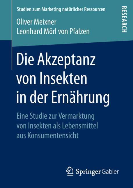 Abbildung von Meixner / Mörl von Pfalzen | Die Akzeptanz von Insekten in der Ernährung | 2018
