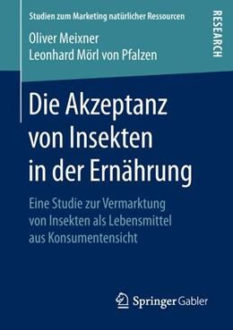Abbildung von Meixner / Mörl von Pfalzen | Die Akzeptanz von Insekten in der Ernährung | 2018 | Eine Studie zur Vermarktung vo...