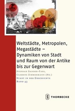 Abbildung von Sander-Faes / Zimmermann | Weltstädte, Metropolen, Megastädte | 2018 | Dynamiken von Stadt und Raum v...