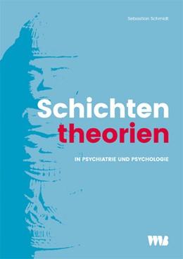 Abbildung von Schmidt | Schichtentheorien in Psychiatrie und Psychologie | 2018