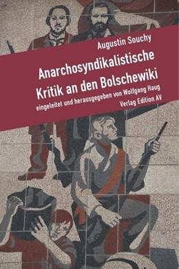Abbildung von Souchy / Haug | Anarchosyndikalistische Kritik an den Bolschewiki | 1. Auflage | 2018 | beck-shop.de