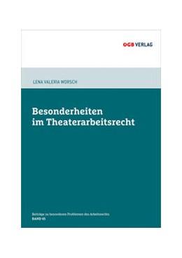 Abbildung von Worsch | Besonderheiten im Theaterarbeitsrecht | 2018 | optional, max. 240 Zeichen
