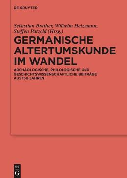 Abbildung von Brather / Heizmann | Germanische Altertumskunde im Wandel | 1. Auflage | 2021 | beck-shop.de
