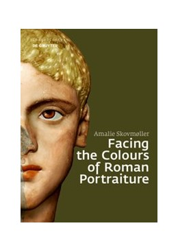 Abbildung von Skovmøller | Facing the Colours of Roman Portraiture | 1. Auflage | 2020 | 19 | beck-shop.de