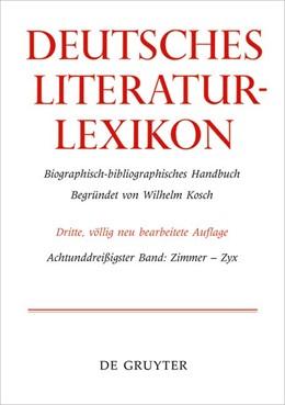 Abbildung von Deutsches Literatur-Lexikon. Band 38   2018   Zimmer - Zyrl