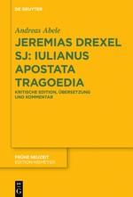Abbildung von Abele | Jeremias Drexel SJ: Iulianus Apostata Tragoedia | 2018
