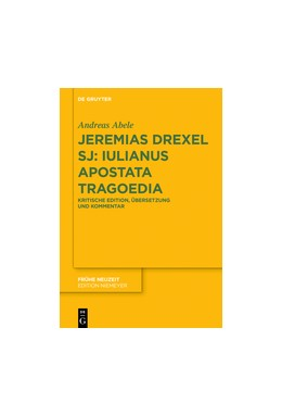Abbildung von Abele | Jeremias Drexel SJ: Iulianus Apostata Tragoedia | 1. Auflage | 2018 | beck-shop.de