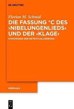 Abbildung von Schmid | Die Fassung *C des ›Nibelungenlieds‹ und der ›Klage‹ | 2018 | Strategien der Retextualisieru... | 147