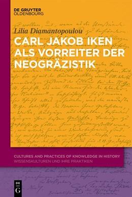 Abbildung von Diamantopoulou | Carl Jakob Iken als Vorreiter der Neogräzistik | 2020 | Mit einer Edition von Dokument... | 3