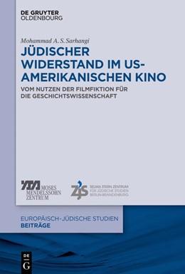 Abbildung von Sarhangi   Jüdischer Widerstand im US-amerikanischen Kino   2019   Vom Nutzen der Filmfiktion für...   45