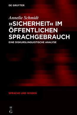 Abbildung von Schmidt | »Sicherheit« im öffentlichen Sprachgebrauch | 2018 | Eine diskurslinguistische Anal... | 37