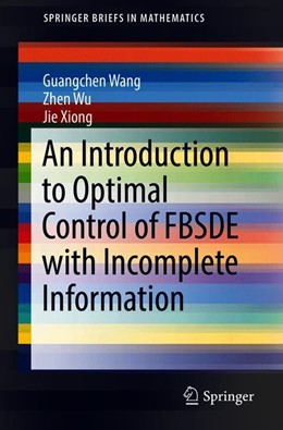 Abbildung von Wang / Wu | An Introduction to Optimal Control of FBSDE with Incomplete Information | 1. Auflage | 2018 | beck-shop.de