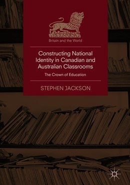 Abbildung von Jackson | Constructing National Identity in Canadian and Australian Classrooms | 1. Auflage | 2018 | beck-shop.de