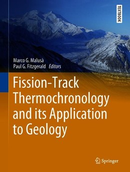 Abbildung von Malusà / Fitzgerald | Fission-Track Thermochronology and its Application to Geology | 1st ed. 2019 | 2018