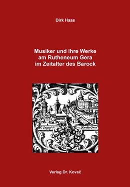 Abbildung von Haas | Musiker und ihre Werke am Rutheneum Gera im Zeitalter des Barock | 1. Auflage | 2018 | 44 | beck-shop.de