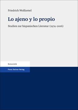 Abbildung von Wolfzettel | Lo ajeno y lo propio | 2018 | Studien zur hispanischen Liter...