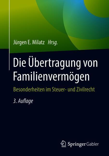 Die Übertragung von Familienvermögen | Milatz | 3., überarbeitete und aktualisierte Aufl. 2018, 2018 | Buch (Cover)