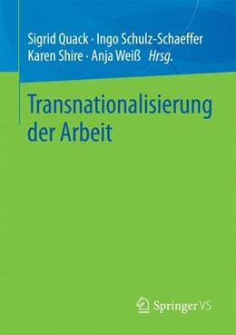 Abbildung von Quack / Schulz-Schaeffer | Transnationalisierung der Arbeit | 1. Auflage | 2018 | beck-shop.de