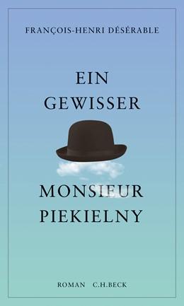 Abbildung von Désérable, François-Henri | Ein gewisser Monsieur Piekielny | 1. Auflage | 2018 | beck-shop.de