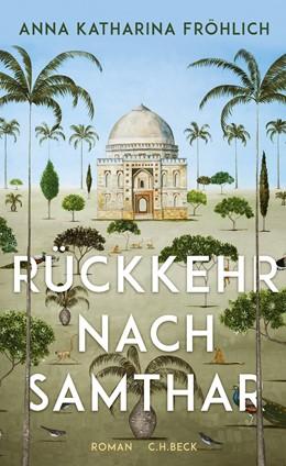 Abbildung von Fröhlich, Anna Katharina | Rückkehr nach Samthar | 1. Auflage | 2018 | beck-shop.de